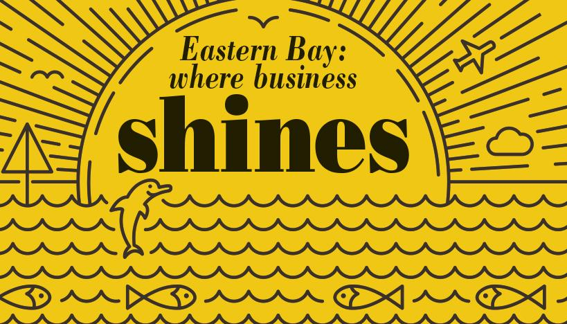 Eastern Bay: where business shines